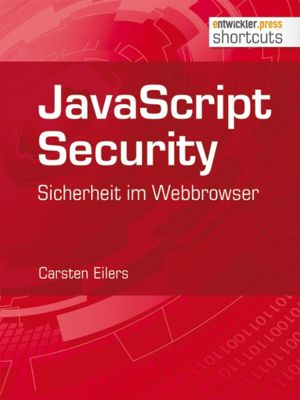 JavaScript Security, Carsten Eilers