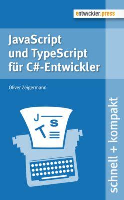 JavaScript und TypeScript für C#-Entwickler, Oliver Zeigermann