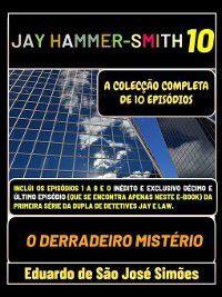 Jay Hammer-Smith 10--O Derradeiro Mistério, Eduardo de São José Simões