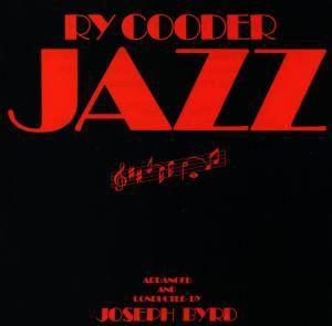 Jazz, Ry Cooder