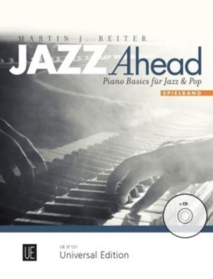 Jazz Ahead - Spielband, für Klavier, m. Audio-CD, Martin J. Reiter