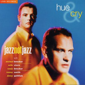 Jazz Not Jazz, Hue & Cry