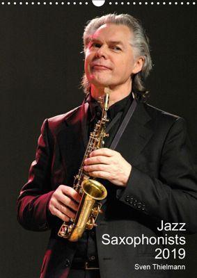 Jazz Saxophonists 2019 (Wall Calendar 2019 DIN A3 Portrait), Sven Thielmann