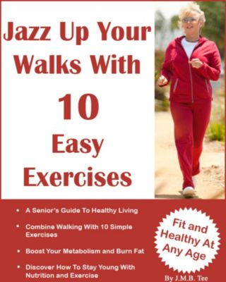 Jazz Up Your Walk With 10 Easy Exercises, J. M. B. TEE