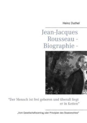Jean-Jacques Rousseau - Biographie, Heinz Duthel