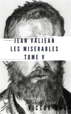 Jean Valjean Les misérables #5, Victor Hugo