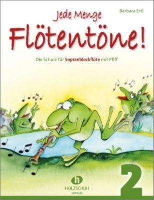 Jede Menge Flötentöne!, für Sopranblockflöte, Barbara Ertl