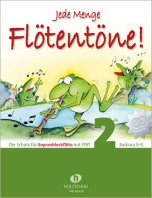 Jede Menge Flötentöne, für Sopranblockflöte, m. 2 Audio-CDs, Barbara Ertl