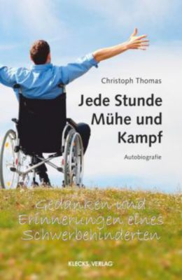 Jede Stunde Mühe und Kampf - Christoph Thomas |