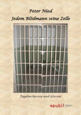 Jedem Blödmann seine Zelle - Peter Nied |
