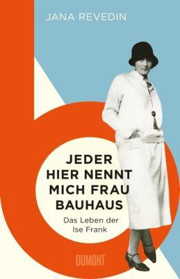 Jeder hier nennt mich Frau Bauhaus, Jana Revedin