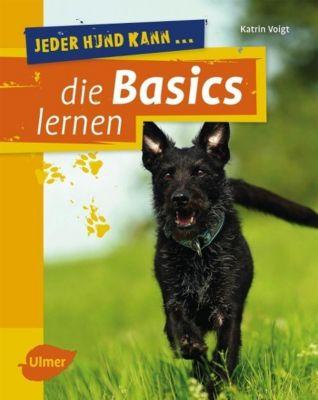 Jeder Hund kann die Basics lernen - Katrin Voigt |