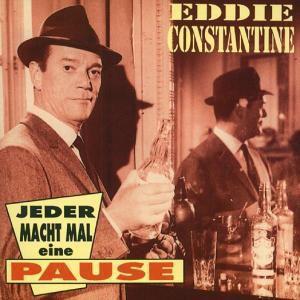 Jeder Macht Mal  Ne Pause, Eddie Constantine