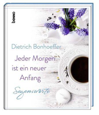 Jeder Morgen ist ein neuer Anfang, Dietrich Bonhoeffer
