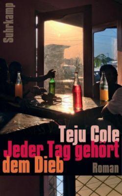 Jeder Tag gehört dem Dieb - Teju Cole |