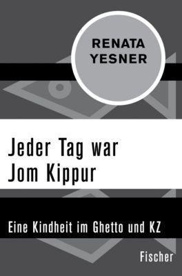 Jeder Tag war Jom Kippur - Renata Yesner |