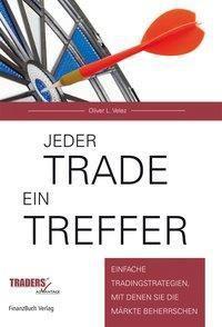 Jeder Trade ein Treffer!, Oliver L. Velez
