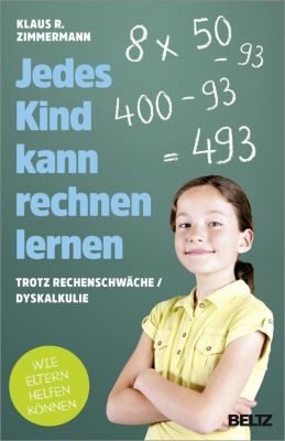 Jedes Kind kann rechnen lernen - Klaus R. Zimmermann  