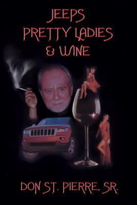 Jeeps, Pretty Ladies & Wine, Don St. Pierre