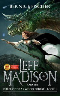 Jeff Madison and the Curse of Drakwood Forest (Book 2), Bernice Fischer
