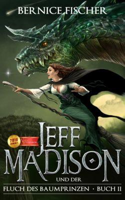 Jeff Madison und der Fluch des Baumprinzen (Buch 2), Bernice Fischer