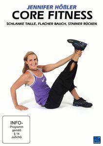 Jennifer Hößler - Core Fitness: Schlanke Taille, Flacher Bauch, Starker Rücken, N, A