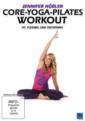 Jennifer Hößler - Core-Yoga-Pilates Workout - Fit, flexibel und entspannt, Jennifer Hößler