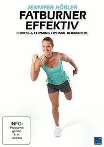 Jennifer Hößler - Fatburner effektiv - Fitness und Forming optimal kombiniert, Jennifer Hößler