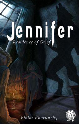 Jennifer. Residence of Grief, Viktor Khorunzhy