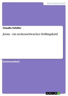 Jenny - ein rechenschwaches Drillingskind, Claudia Schäfer