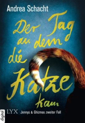Jenny & Ghizmo: Der Tag, an dem die Katze kam, Andrea Schacht