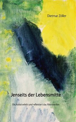Jenseits der Lebensmitte, Dietmar Zöller