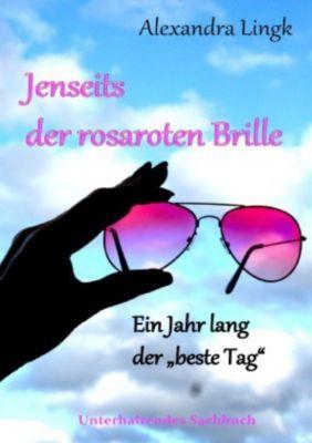 Jenseits der rosaroten Brille, Alexandra Lingk