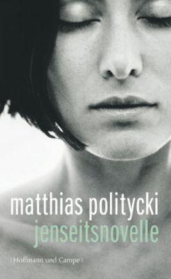 Jenseitsnovelle, Matthias Politycki