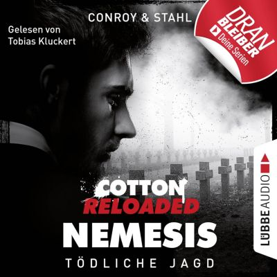 Jerry Cotton, Cotton Reloaded: Nemesis: Jerry Cotton, Cotton Reloaded: Nemesis, Folge 6: Tödliche Jagd (Ungekürzt), Timothy Stahl, Gabriel Conroy