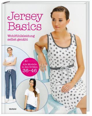 Jersey Basics - Wohlfühlkleidung selbst genäht - Weltbild-Ausgabe