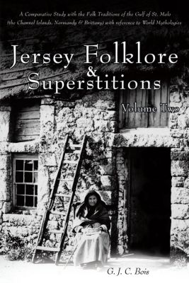 Jersey Folklore & Superstitions Volume Two, G. J. C. Bois