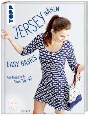 Jersey nähen - Easy Basics, Julia Korff