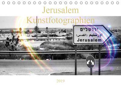 Jerusalem Kunstfotographien (Tischkalender 2019 DIN A5 quer), Marena Camadini Switzerland JudaicArtPhotography