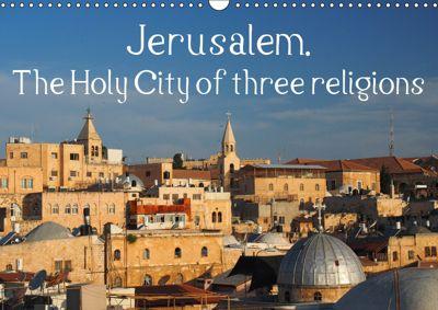 Jerusalem. The Holy City of three religions (Wall Calendar 2019 DIN A3 Landscape), Uli Geissler