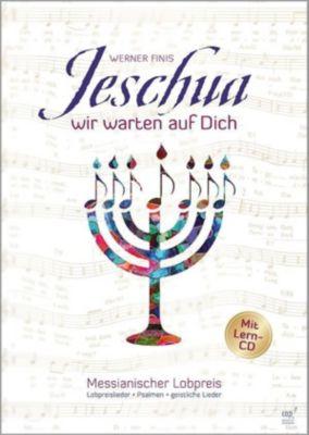 Jeschua, wir warten auf Dich (Liederbuch mit Lern-CD), Werner Finis