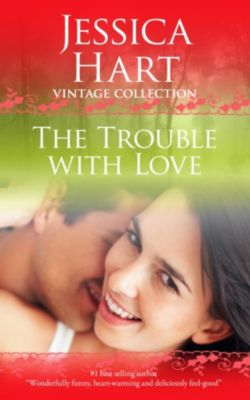 Jessica Hart Vintage Collection: The Trouble with Love, Jessica Hart