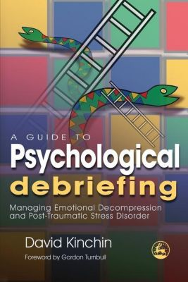 Jessica Kingsley Publishers: A Guide to Psychological Debriefing, David Kinchin