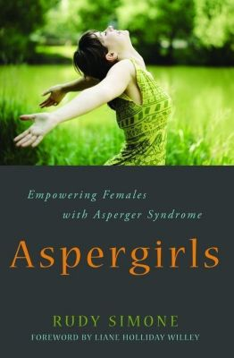 Jessica Kingsley Publishers: Aspergirls, Rudy Simone