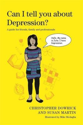 Jessica Kingsley Publishers: Can I tell you about Depression?, Susan Martin, Christopher Dowrick