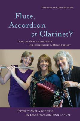 Jessica Kingsley Publishers: Flute, Accordion or Clarinet?, Jo Tomlinson, Amelia Oldfield, Dawn Loombe