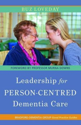 Jessica Kingsley Publishers: Leadership for Person-Centred Dementia Care, Buz Loveday