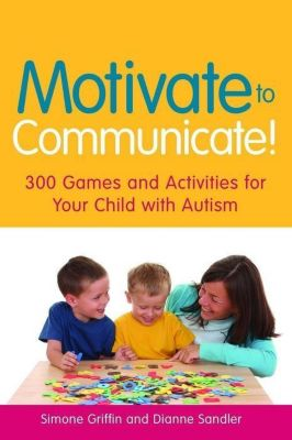 Jessica Kingsley Publishers: Motivate to Communicate!, Simone Griffin, Dianne Sandler