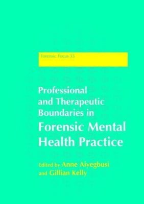 Jessica Kingsley Publishers: Professional and Therapeutic Boundaries in Forensic Mental Health Practice