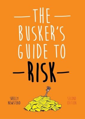 Jessica Kingsley Publishers: The Busker's Guide to Risk, Second Edition, Shelly Newstead